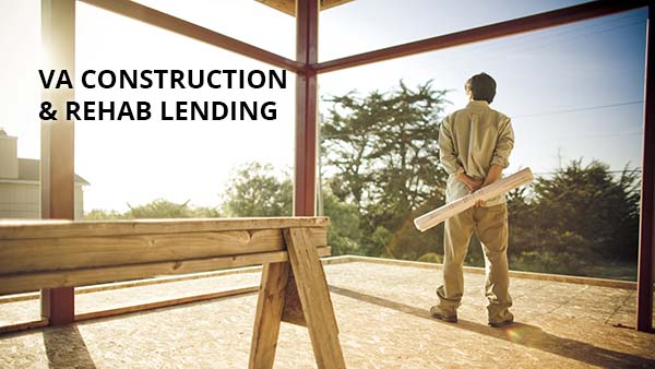 VA Construction and Rehab Lending