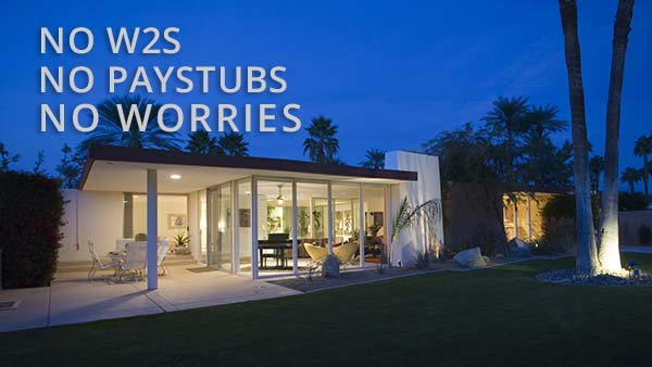 "The ""No W2s No Paystubs No Worries"" Refinance Program"